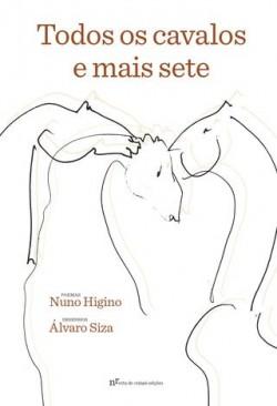 Todos os cavalos e mais sete poemas de Nuno Higino Desenhos de Álvaro Siza