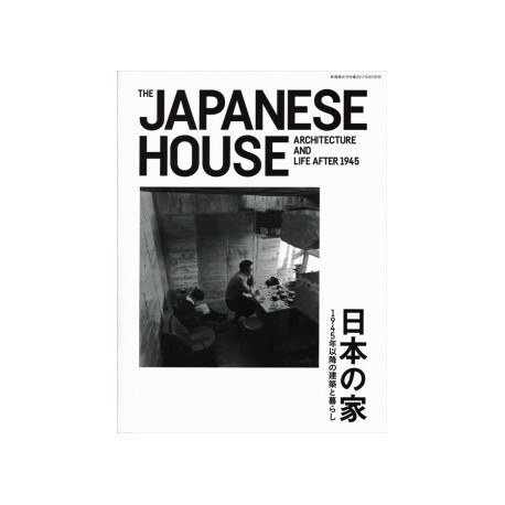 The Japanese House architecture and life after 1945