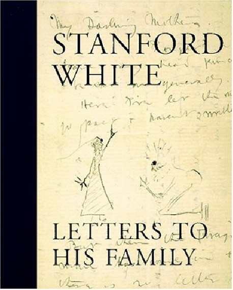 Stanford white. Letters To His Family