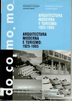 Arquitectura Moderna e Turismo: 1925-1965 Arquitectura Moderna y Turismo: 1925-1965 Actas IV Congresso DOCOMOMO Ibérico Valência