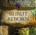 Beirut Reborn the restoration and development of the central district