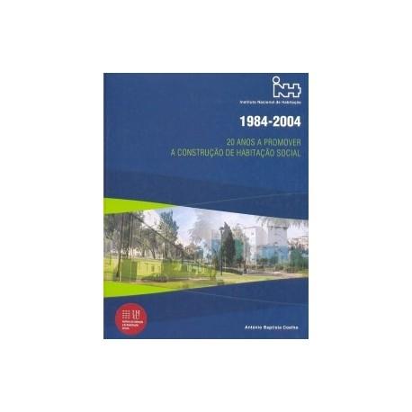 1984-2004 20 anos a promover a construção de Habitação Social