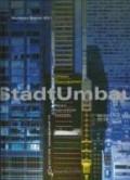 Urban Conversion/ Stadtumbau Recent International Examples