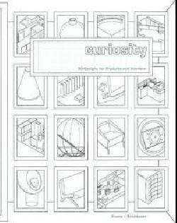 Curiosity: 30 designs and interiors