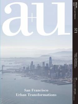 A+U 571 San Francisco Urban Transformations