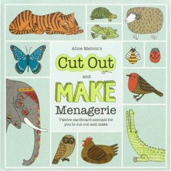 Alice Melvin's Cut Out and Make Menagerie