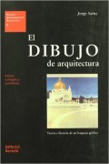 06 El dibujo de arquitectura Teoría e historia de un leguage gráfico