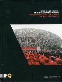 Arquia/documental 10 Herzog & Meuron En China: Nido de Pájaros