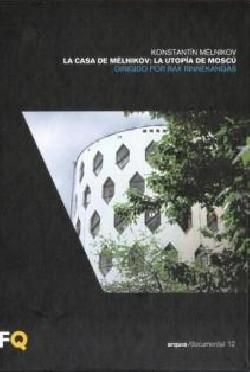 Arquia/documental 12 Konstatin Melnikov. La casa de Melnikov: la utopia de moscu Moscovo