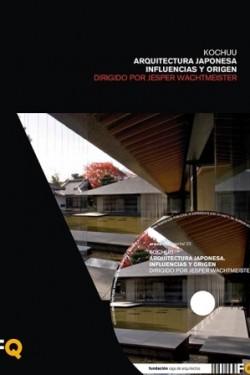 Arquia/Documental 23 Kochuu Arquitectura Japonesa Influencias y Origen