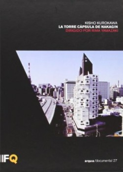 Arquia/documental 27 Kisho Kurokawa La Torre Cápsula de Nakagin
