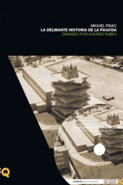 Arquia/documental 28 Miguel Fisac La delirante historia de la Pagoda