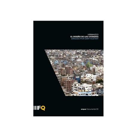 Arquia/Documental 33 Urbanized El diseño de las Ciudades