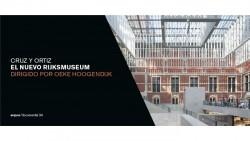 Arquia/Documental 34 Cruz y Ortiz El Nuevo Rijksmuseum