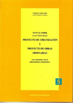 Manual sobre las figuras/ Proyecto de Urbanización y Proyecto de Obras Ordinarias
