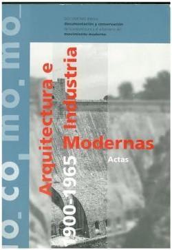 Arquitectura e Indústria Modernas 1900-1965 Actas do.co.mo.mo