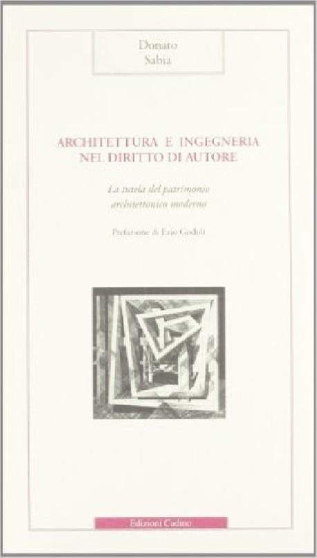 Architettura e Ingegneria nei diritto di autore la tutela del patrimonio architettonico moderno