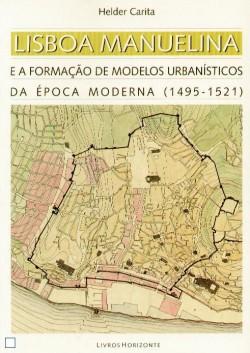 33 - Lisboa Manuelina e a formação de modelos urbanísticos da época moderna  1495 - 1521