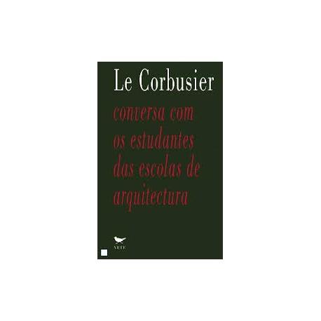 Le Corbusier. Conversa com estudantes das escolas de arquitectura
