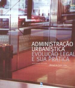 Administração Urbanística. Evolução legal e sua prática