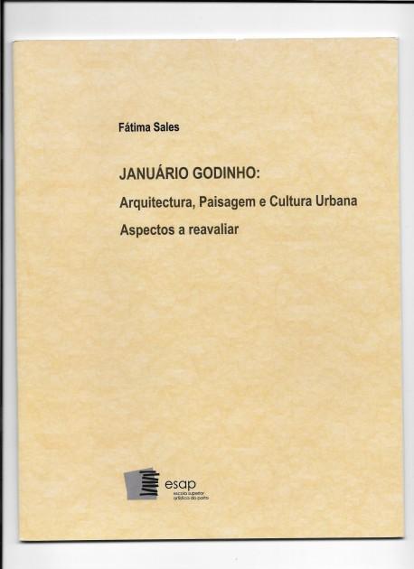 Januário Godinho: Arquitectura, Paisagem e Cultura Urbana Aspectos a reavaliar