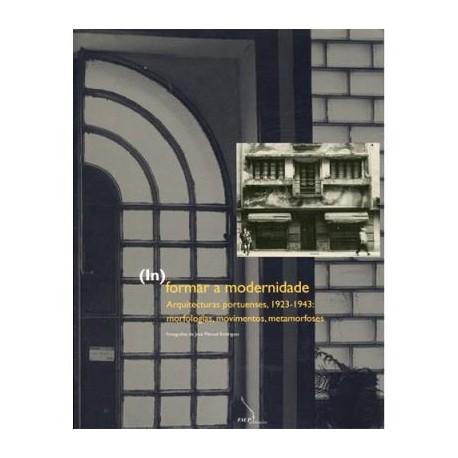 (In formar a modernidade Arquitecturas portuenses, 1923-1943: morfologias, movimentos, metamorfoses