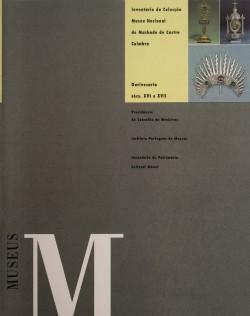 Inventário da Colecção do Museu Nacional Machado de Castro Coimbra Ourivesaria sécs XVI e XVII