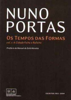 Os Tempos das Formas VOL1 A Cidade Feita e Refeita escritos 1963-2004