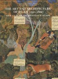 The Art and Architecture of Islam 1250-1800