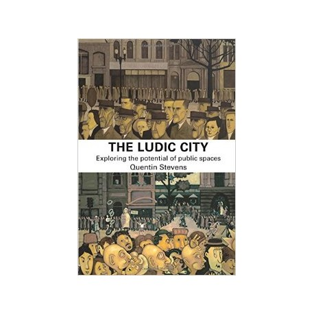 The Ludic City, exploring the potencial of public spaces