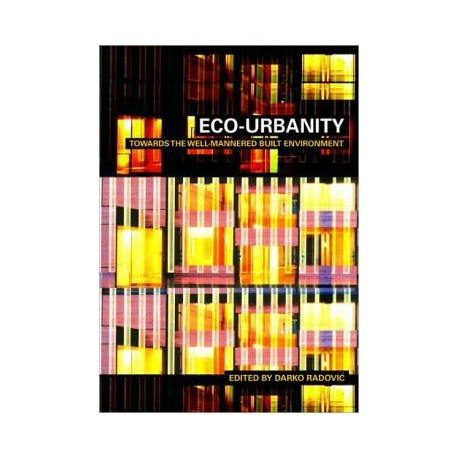 Eco-Urbanity - Towards Well-Mannered Built Environments