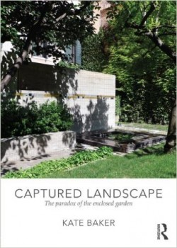 Captured Landscape - The paradox of the enclosed garden