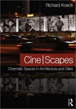 Cine/Scapes Cinematic Spaces in Architecture and Cities