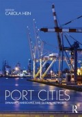 Port Cities Dynamic Landscapes and Global Networks