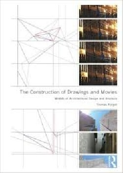 The Construction of Drawings and Movies models of architectural design and analysys