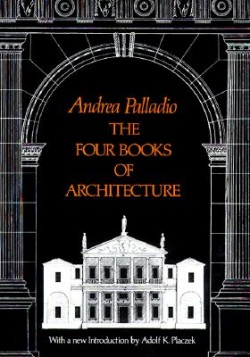 The Four Books of Architecture Andrea Palladio