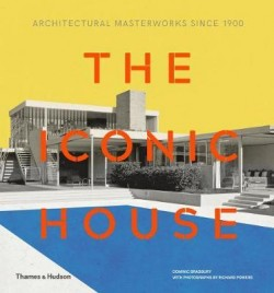 The Iconic House - Architecture Masterworks since 1900