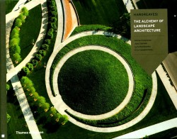 Hargreaves : The Alchemy of Landscape Architecture