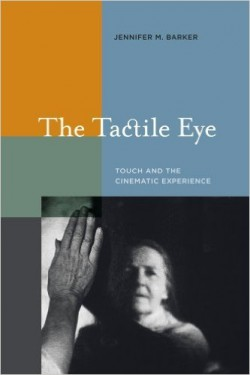 The Tactile Eye Touch and the Cinematic Experience