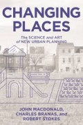 Changing Places - The Science and Art of New Urban Planning
