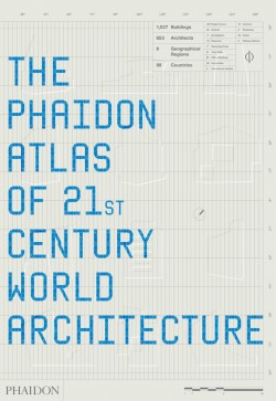 The Phaidon Altlas of 21st Century World Architecture