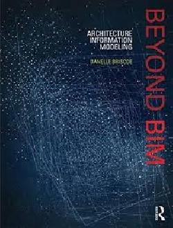 Beyond BIM Architecture Information Modeling