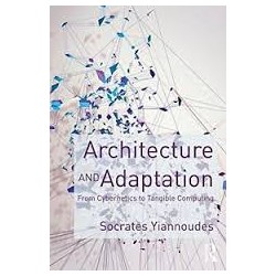 Architecture and Adaptation From Cybernetics to Tangible Computing