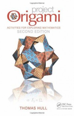 Project Origami Activities for Exploring Mathematics Second Edition