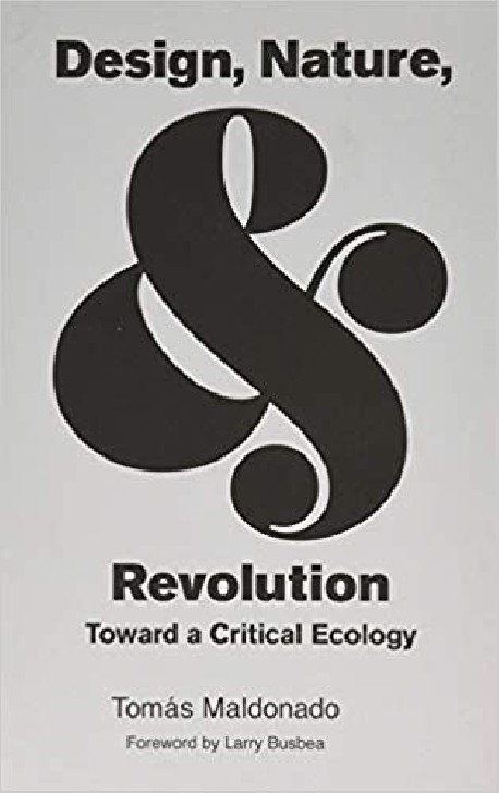 Design, Nature, and Revolution: Toward a Critical Ecology