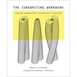 The Codewriting Workbook creating computational architecture in autoLISP