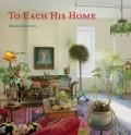 To Each his Home. Insprired Interiors as unique as Their Owners