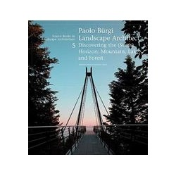 Paolo Bürgi Landscape Architect  - discovering the  swiss  horizon: mountain, lake, and forest