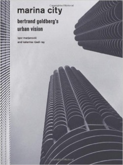 Marina City Bertrand Goldberg's Urban Vision