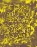 Toward an Urban Ecology Kate Orff SCAPE